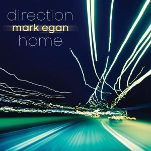 Mark Egan: Direction Home