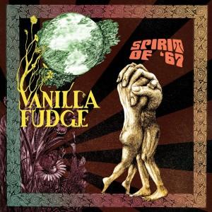 Vanilla Fudge: Spirit of '67