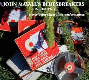 John Mayall's Bluesbreakers – Live in 1967 (Never Before Heard Live Performances)