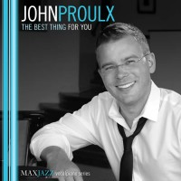 John Proulx: The Best Thing for You