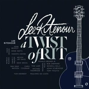 Lee Ritenour: A Twist of Rit