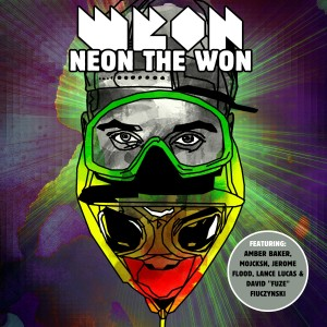 MonoNeon and Kriswontwo: Neon The Won