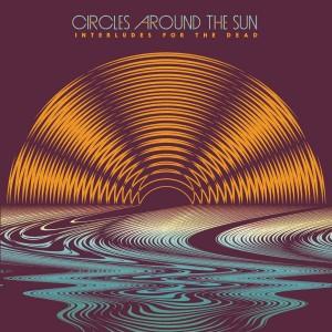 Circles Around the Sun: Interludes for the Dead