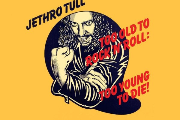 """Jethro Tull's """"Too Old to Rock 'n' Roll: Too Young to Die!"""" Expanded for Box Set"""