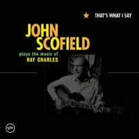 John Scofield: That's What I Say