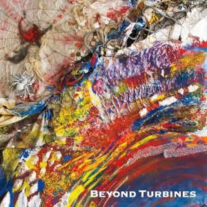 Beyond Turbines: Beyond Turbines