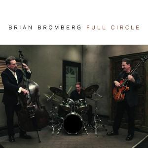 Brian Bromberg: Full Circle