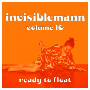 Invisiblemann Volume 10: Ready to Float