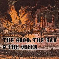 The Good: The Bad The Queen