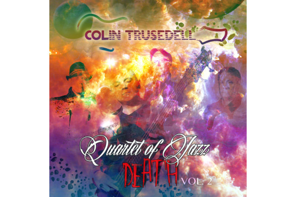 Colin Trusedell Returns to the Quartet of Jazz Death