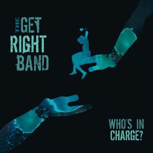 The Get Right Band: Who's In Charge?