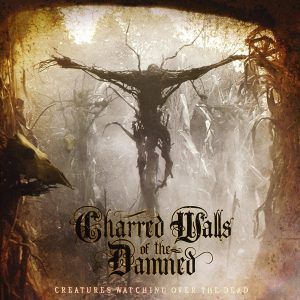 Charred Walls of the Damned: Creatures Watching Over the Dead