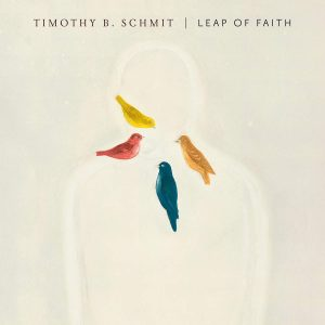 Timothy B. Schmit: Leap of Faith