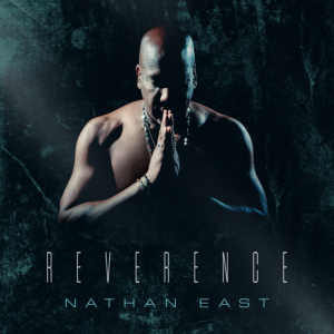 Nathan East: Reverence