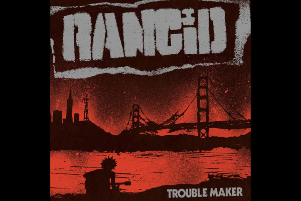 """Rancid Returns with """"Trouble Maker"""""""