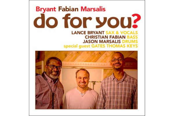 """Bryant Fabian Marsalis Releases """"Do For You?"""""""