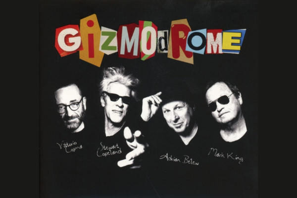 Copeland, Cosma, King, and Belew Team Up for Gizmodrome