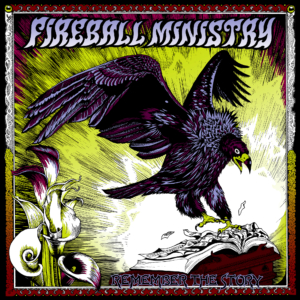 Fireball Ministry: Remember the Story