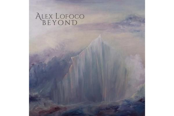 "Alex Lofoco Releases Debut Solo Album, ""Beyond"""
