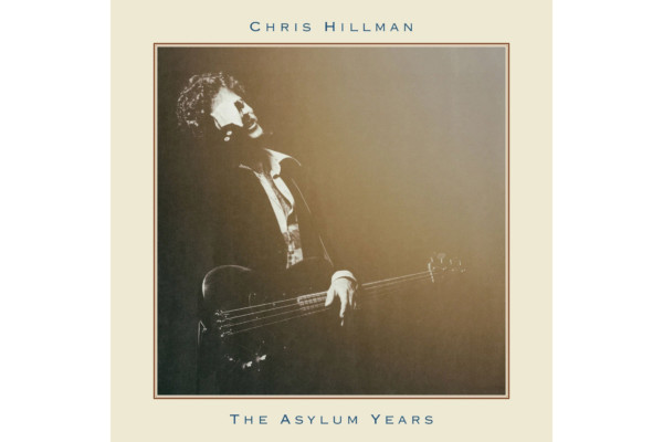 """Chris Hillman's First Solo Albums Reissued As """"The Asylum Years"""""""