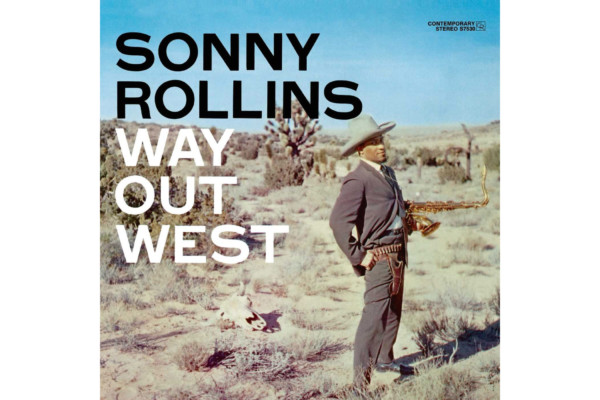 """Sonny Rollins Trio's """"Way Out West"""" Reissued in Deluxe Box Set"""