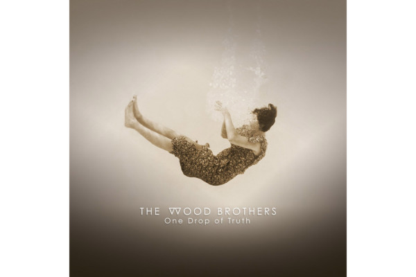 """The Wood Brothers Release """"One Drop of Truth"""""""