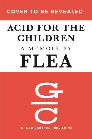 Flea: Acid For The Children