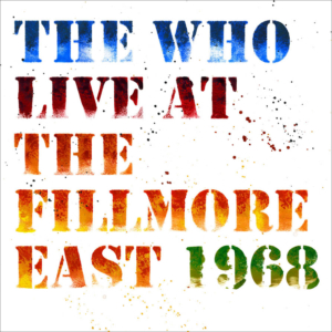 The Who: Live at the Fillmore East 1968