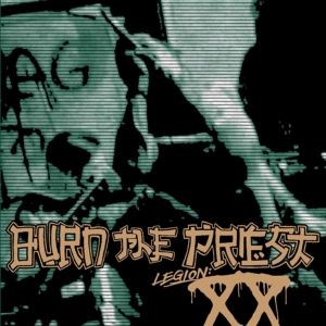 Burn the Priest: Legion: XX