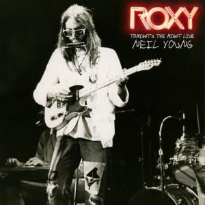 Neil Young: Roxy: Tonight's the Night Live