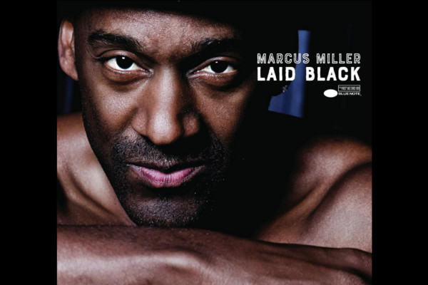 """Marcus Miller Returns with """"Laid Black"""""""
