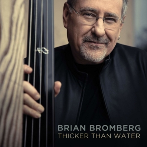 Brian Bromberg: Thicker Than Water