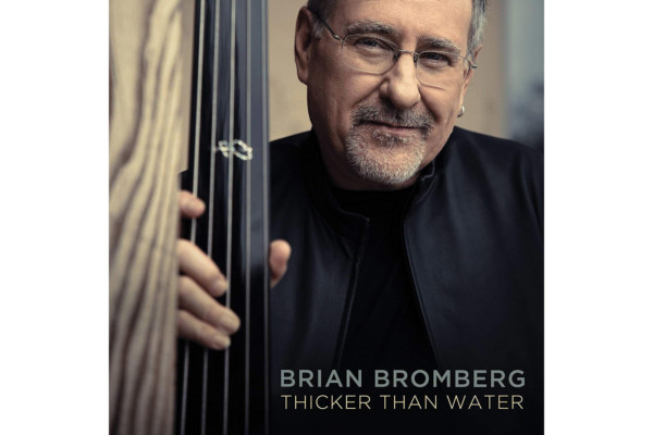 "Brian Bromberg Releases ""Thicker Than Water"""