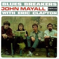 John Mayall & the Bluesbreakers: Blues Breakers With Eric Clapton