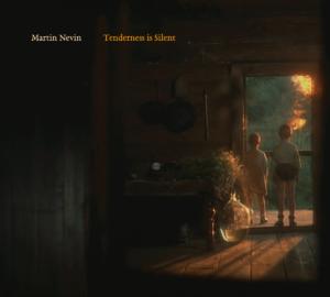 Martin Nevin: Tenderness is Silent
