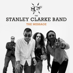 Stanley Clarke Band: The Message