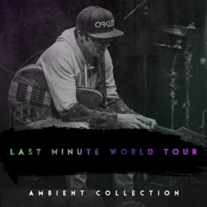 Janek Gwizdala: Last Minute World Tour Live Ambient Collection