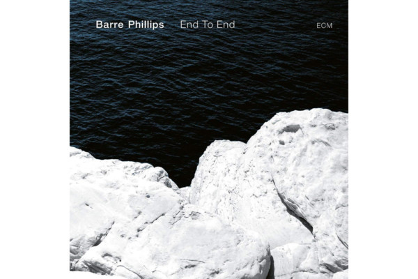 """Barre Phillips Releases Final Solo Album, """"End to End"""""""