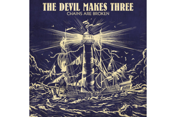 """The Devil Makes Three Releases """"Chains Are Broken"""""""