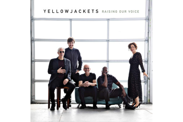 """Yellowjackets Release """"Raising Our Voice"""""""