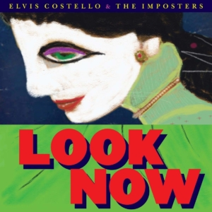 Elvis Costello and the Imposters: Look Now