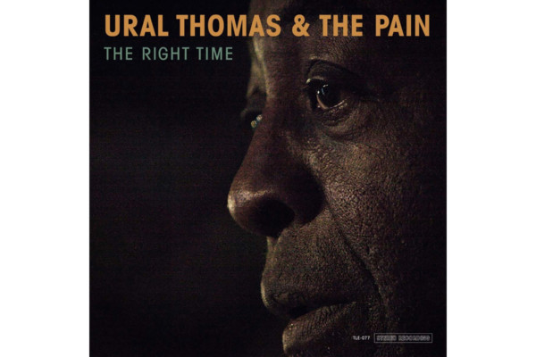 """Ural Thomas & The Pain Release """"The Right Time"""""""