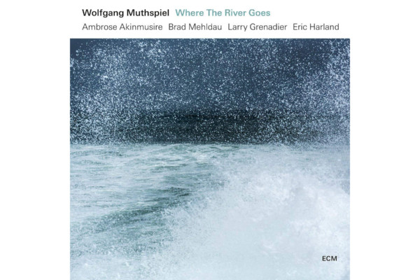 """Larry Grenadier Anchors Wolfgang Muthspiel's """"Where The River Goes"""""""