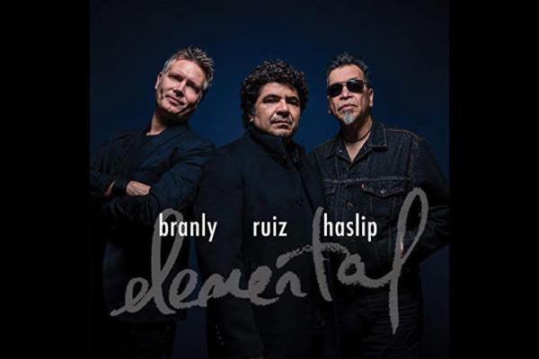 "Jimmy Haslip Joins Otmaro Ruíz and Jimmy Branly for ""Elemental"""