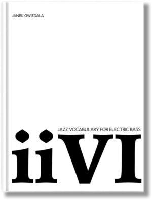 Janek Gwizdala: Jazz Vocabulary for Electric Bass- ii-V-I
