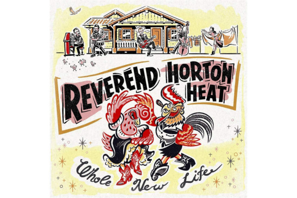 """Reverend Horton Heat Releases """"Whole New Life"""""""