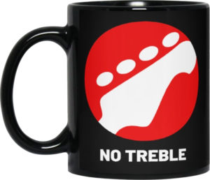 Grab a No Treble Mug!