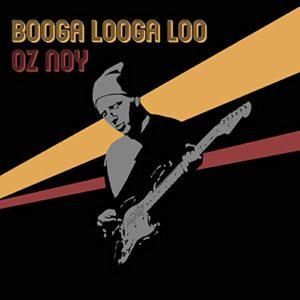 Oz Noy: Booga Looga Loo