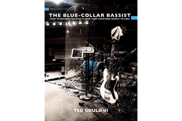 """Ted Gould III Publishes """"The Blue-Collar Bassist"""""""