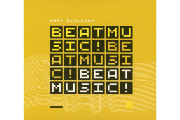 """Mark Guiliana Releases """"BEAT MUSIC! BEAT MUSIC! BEAT MUSIC!"""" with Tim Lefebvre"""